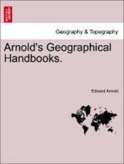 Arnold's Geographical Handbooks. Book III.