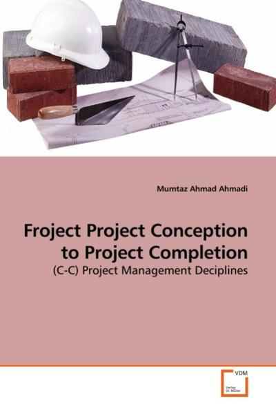 Froject Project Conception to Project Completion
