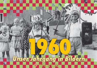 1960 - Unser Jahrgang in Bildern