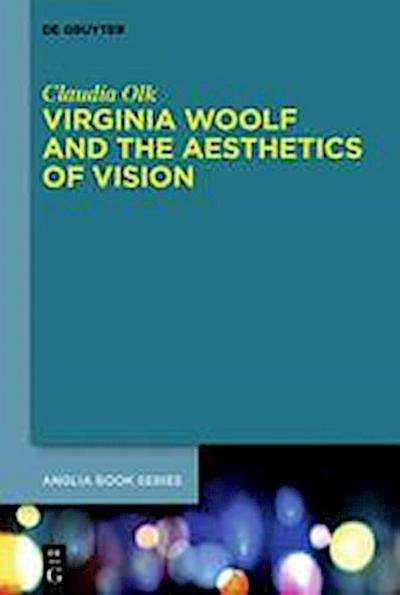 Virginia Woolf and the Aesthetics of Vision