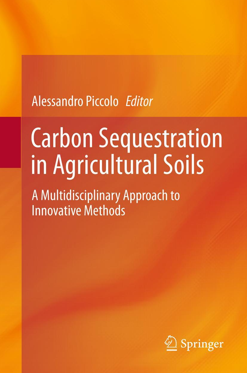 Carbon Sequestration in Agricultural Soils Alessandro Piccolo