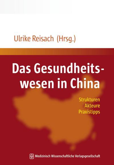 Das Gesundheitswesen in China: Strukturen, Akteure, Praxistipps