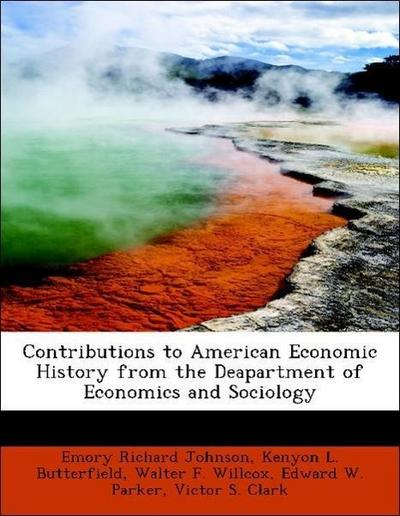 Contributions to American Economic History from the Deapartment of Economics and Sociology