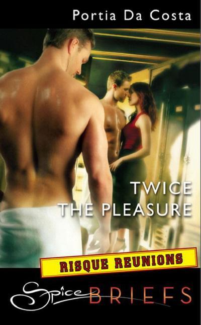 Twice The Pleasure (Mills & Boon Spice Briefs)