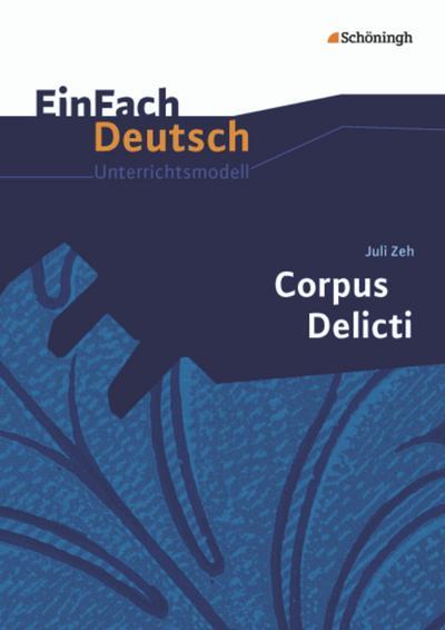Corpus Delicti. EinFach Deutsch Unterrichtsmodelle