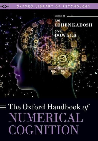 The Oxford Handbook of Numerical Cognition