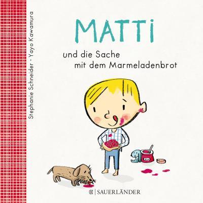 Matti und die Sache mit dem Marmeladenbrot