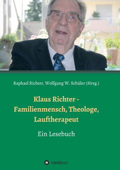 Klaus Richter - Familienmensch, Theologe, Lauftherapeut: Ein Lesebuch