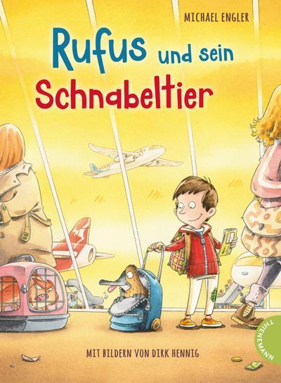 Rufus und sein Schnabeltier; Ill. v. Hennig, Dirk; Deutsch; Durchgehend farbig illustriert