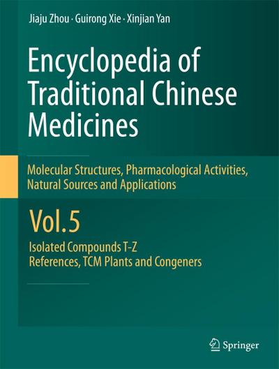(ENCYCLOPEDIA OF TRADITIONAL CHINESE MEDICINES - MOLECULAR STRUCTURES, PHARMACOLOGICAL ACTIVITIES, NATURAL SOURCES AND APPLICATIONS: VOL. 5: ISOLATED C) BY Hardcover (Author) Hardcover Published on (03 , 2011)