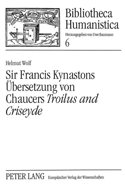 Sir Francis Kynastons Übersetzung von Chaucers Troilus and Criseyde
