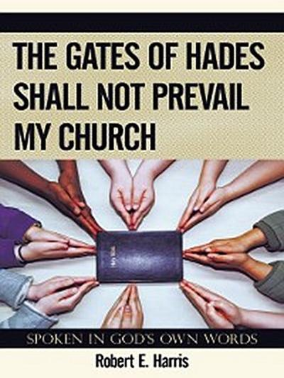 The Gates of Hades Shall Not Prevail My Church