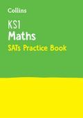 KS1 Maths SATs Practice Workbook: Practice Workbook (Collins KS1 Revision and Practice - New Curriculum)