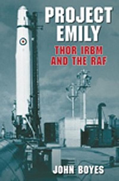 Project Emily: Thor IRBM and the RAF