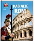 Das alte Rom - Weltmacht der Antike