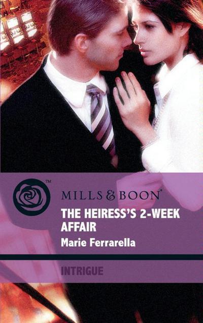 The Heiress's 2-Week Affair (Mills & Boon Intrigue)