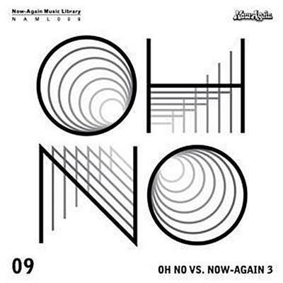 Oh No Vs. Now-Again Iii