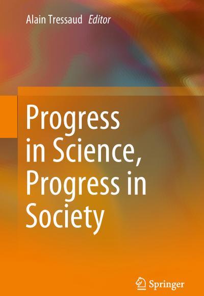 Progress in Science, Progress in Society?