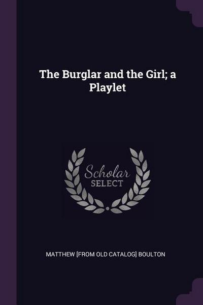 The Burglar and the Girl; A Playlet