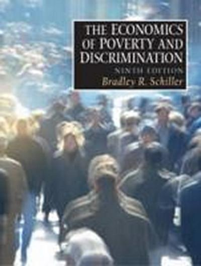 The Economics of Poverty and Discrimination by Schiller, Bradley R.