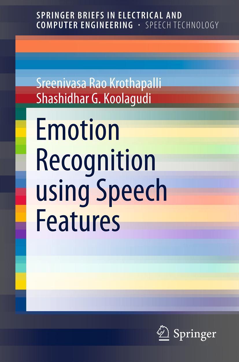 Shashidhar G. Koolagudi / Emotion Recognition using Speech F ... 9781461451426