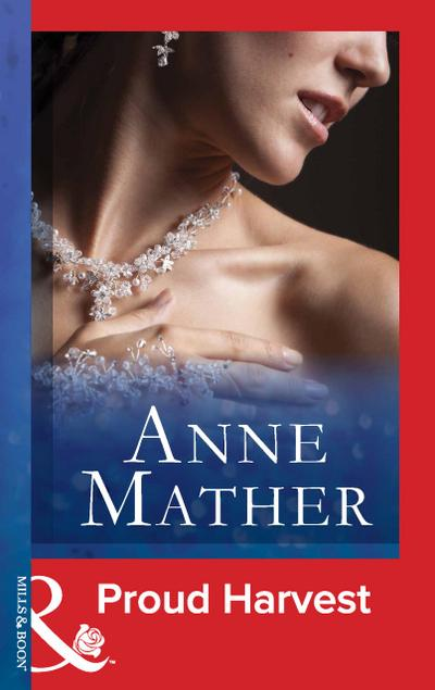Proud Harvest (Mills & Boon Modern) (The Anne Mather Collection)