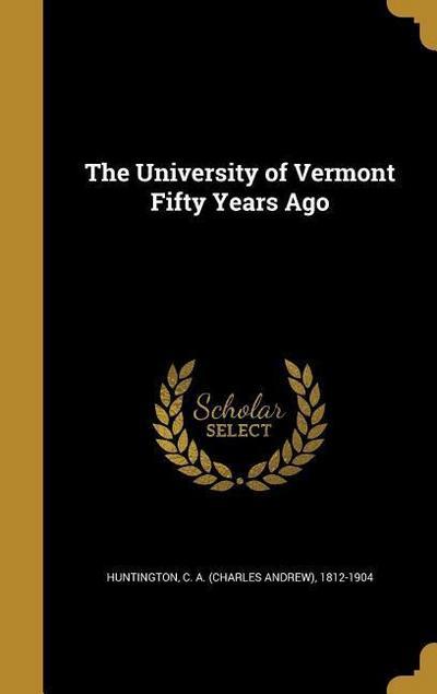 UNIV OF VERMONT 50 YEARS AGO
