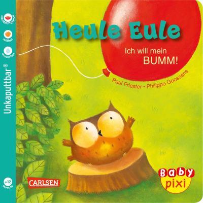 Baby Pixi 81: VE 5 Heule Eule: Ich will mein BUMM! (5 Exemplare)