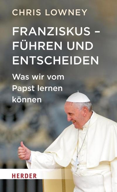 Franziskus - Führen und entscheiden