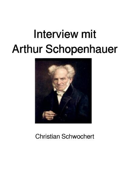Interview mit Arthur Schopenhauer