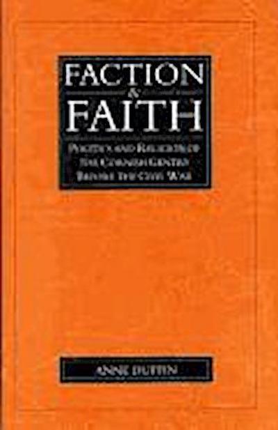 Faction & Faith: Politics & Religion of the Cornish Gentry Before the Civil War
