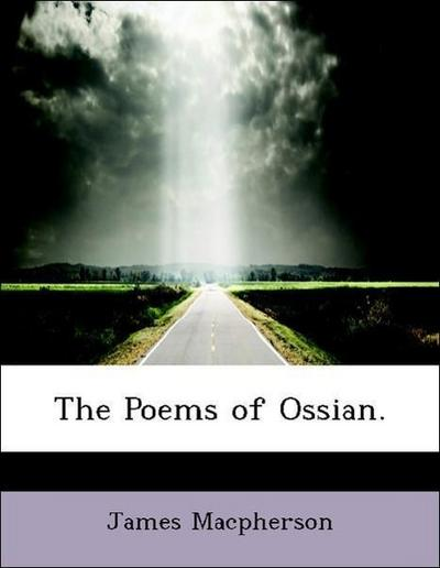 The Poems of Ossian.