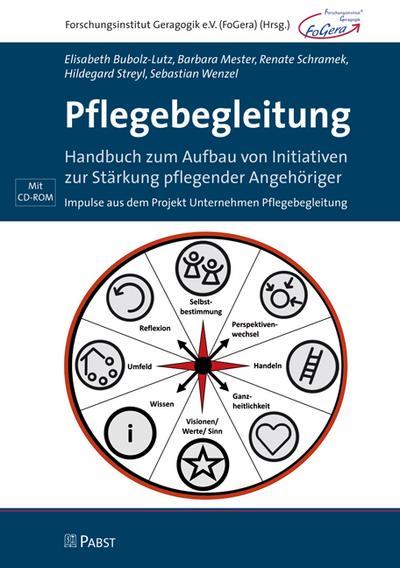 Pflegebegleitung: Handbuch zum Aufbau von Initiativen zur Stärkung pflegender Angehöriger