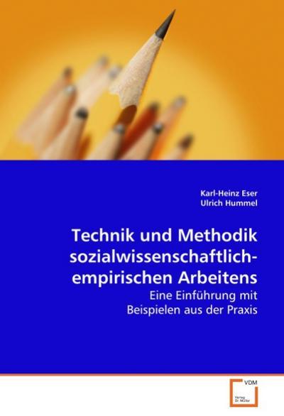 Technik und Methodik sozialwissenschaftlich-empirischen Arbeitens