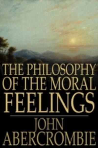 Philosophy of the Moral Feelings