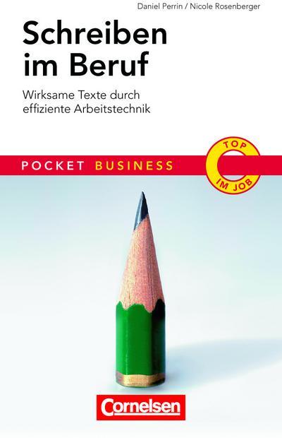 Schreiben im Beruf: Wirksame Texte durch effiziente Arbeitstechnik (Cornelsen Scriptor - Pocket Business)