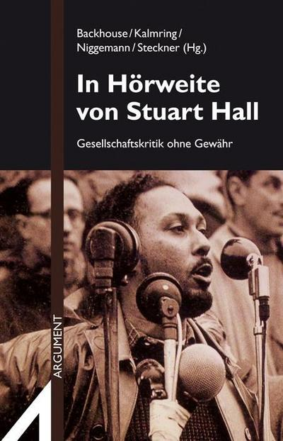 In Hörweite von Stuart Hall: Gesellschaftskritik ohne Gewähr (Argument Sonderband Neue Folge)