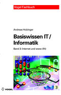 Basiswissen IT /Informatik: Band 3: Internet und www