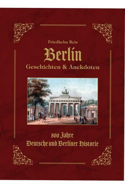 Berlin Geschichten & Anekdoten -Geschenk Ausgabe-