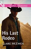 His Last Rodeo (Mills & Boon Superromance) (S ...