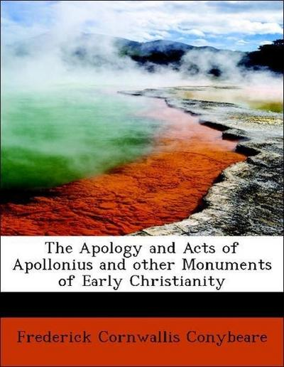 The Apology and Acts of Apollonius and other Monuments of Early Christianity