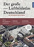 Der große Luftbildatlas Deutschland