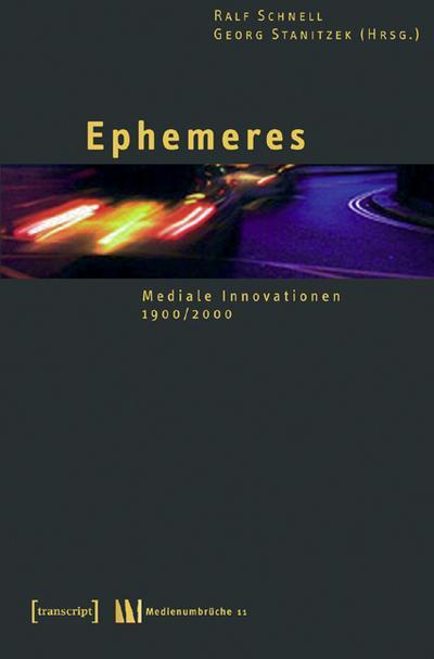 Ephemeres: Mediale Innovationen 1900/2000