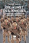 Die Kunst des Krieges: Jahrbücher der Strategie USA / NATO (1990 - 2015)