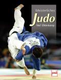 Meisterliches Judo; Deutsch; 412 farb. Fotos, ...