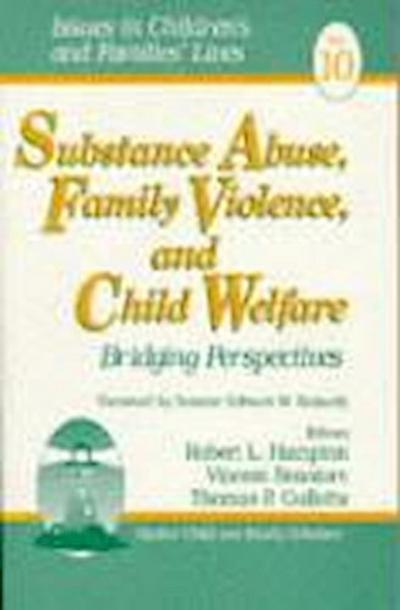 Substance Abuse, Family Violence and Child Welfare: Bridging Perspectives