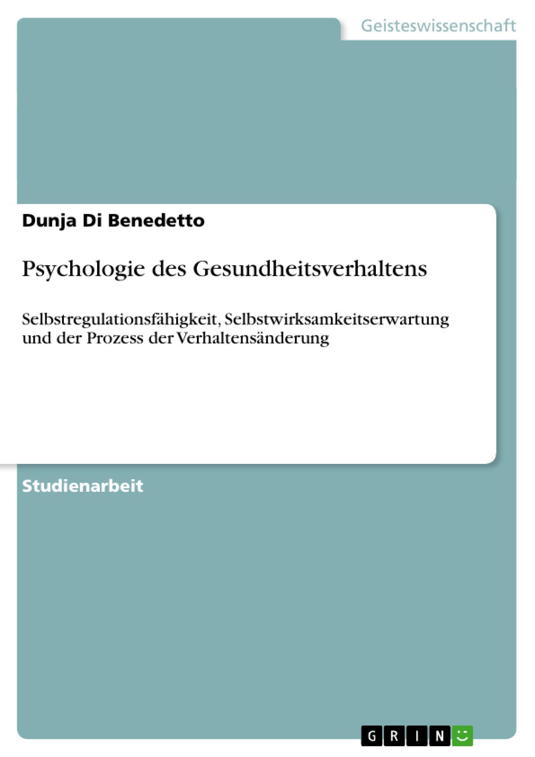 Psychologie des Gesundheitsverhaltens Dunja Di Benedetto