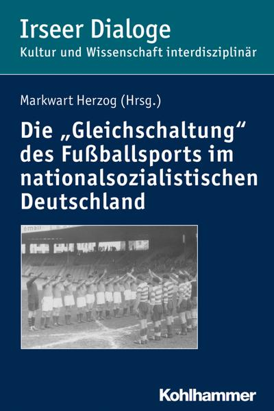 Die 'Gleichschaltung' des Fußballsports im nationalsozialistischen Deutschland