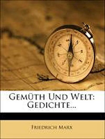 Gemüth Und Welt: Gedichte...