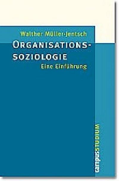 Organisationssoziologie: Eine Einführung (Campus »Studium«)